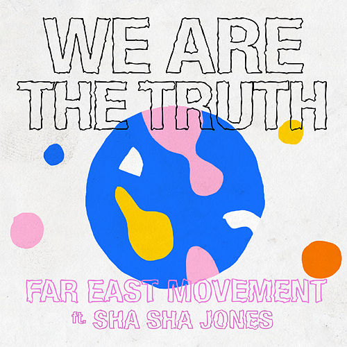 We Are the Truth de Far East Movement
