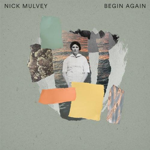 Begin Again van Nick Mulvey