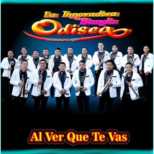 Al Ver Que Te Vas von La Innovadora Banda Odisea de Armando Villegas F