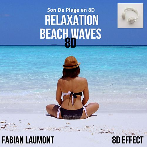 Relaxation Beach Waves 8D (Son De Plage en 8D) de Fabian Laumont