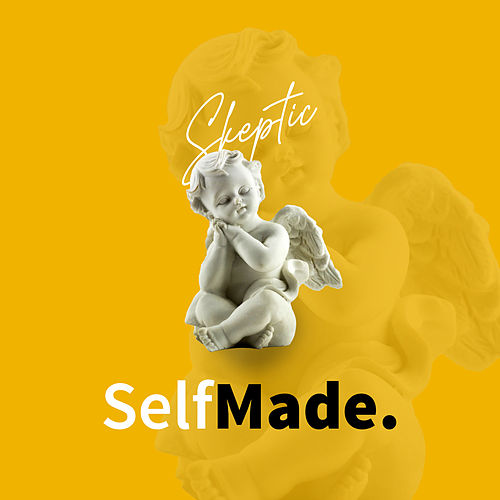 Self Made. by Skeptic?