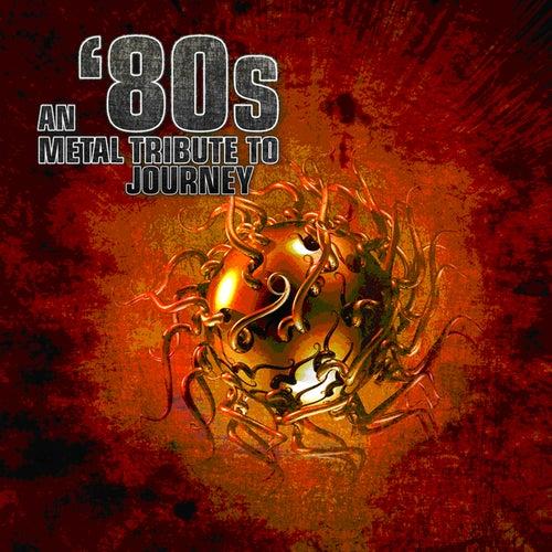 An '80s Metal Tribute To Journey de Various Artists