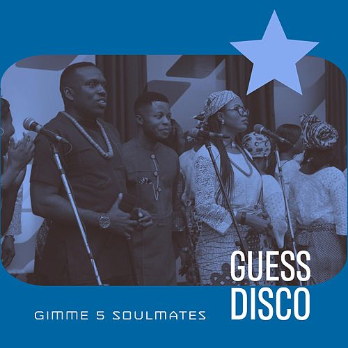 Gimme 5 Soulmates by Guess Disco