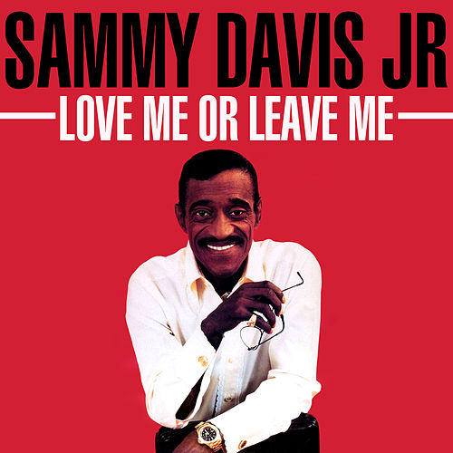 Love Me or Leave Me de Sammy Davis, Jr.