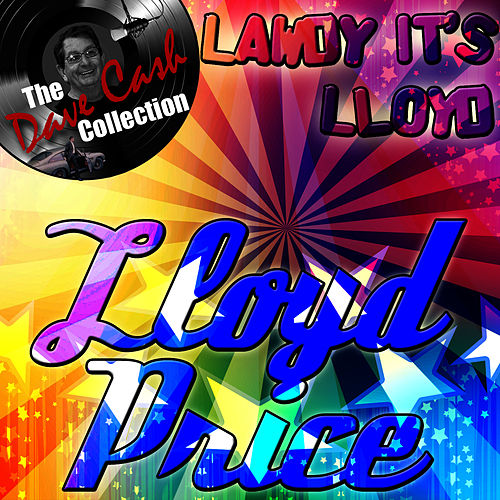 Lawdy It's Lloyd - [The Dave Cash Collection] de Lloyd Price