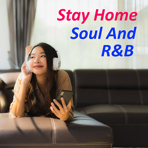 Stay Home Soul And R&B by Various Artists
