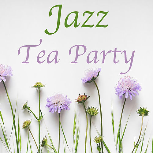 Jazz Tea Party by Various Artists