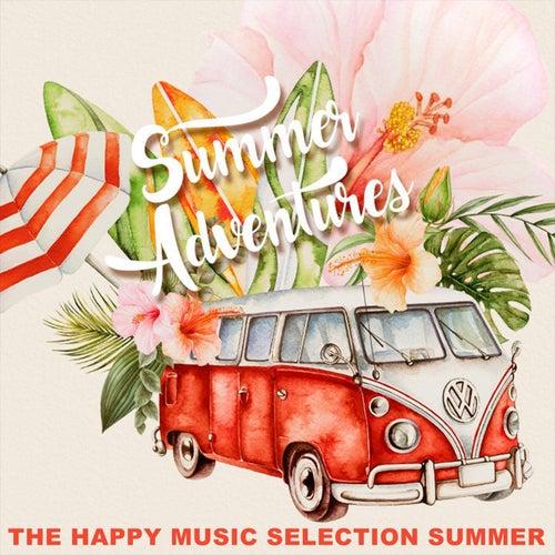 Summer Adventures (The Happy Music Selection Summer) de Various Artists