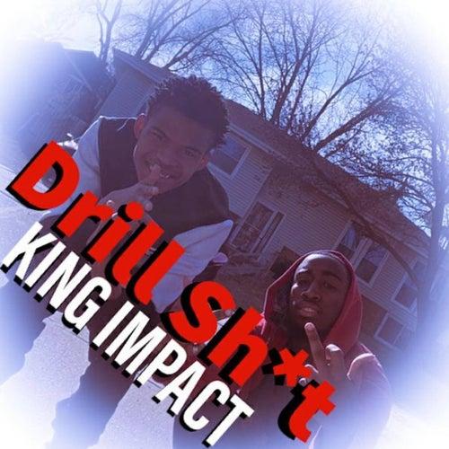 Drill Sh*t de King Impact