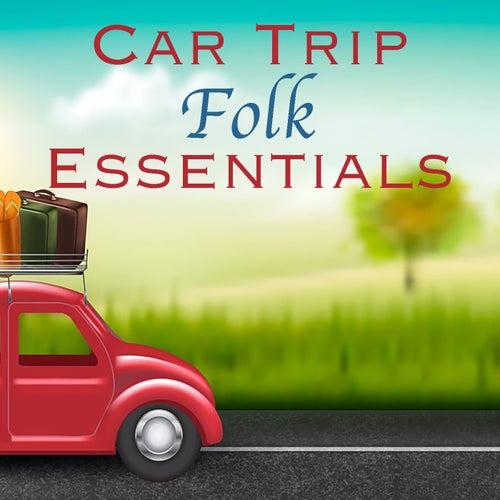 Car Trip Folk Essentials by Various Artists