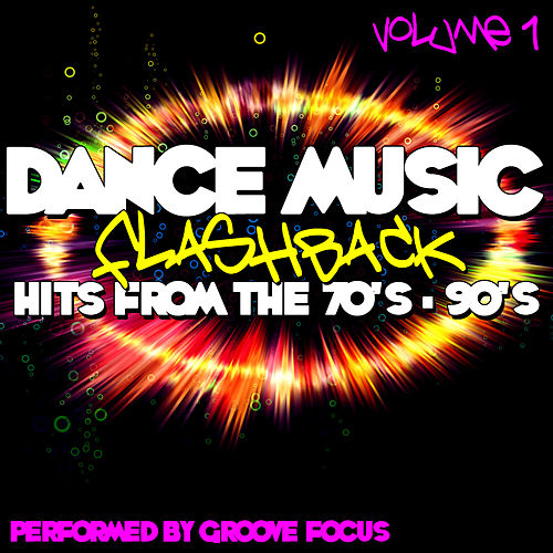 Dance Music Flashback: Hits From The 70's - 90's    by