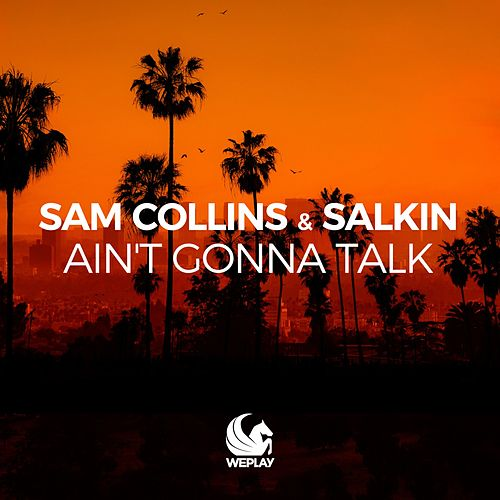 Ain't Gonna Talk by Sam Collins