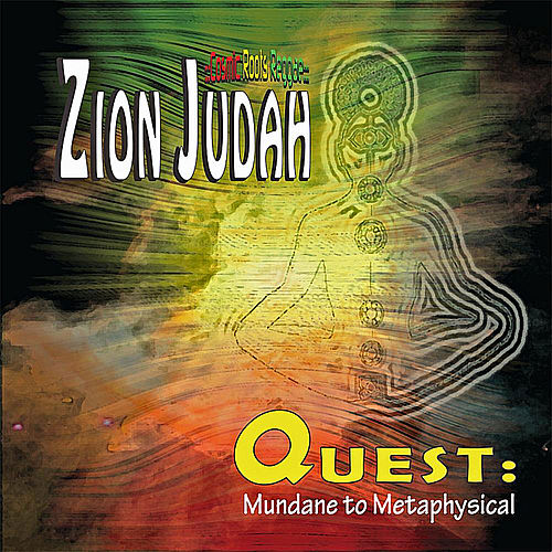 Quest: Mundane to Metaphysical de Zion Judah