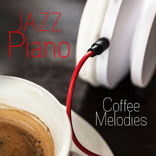Jazz Piano Coffee Melodies by Relaxing Piano Music Relaxing Piano Music Consort