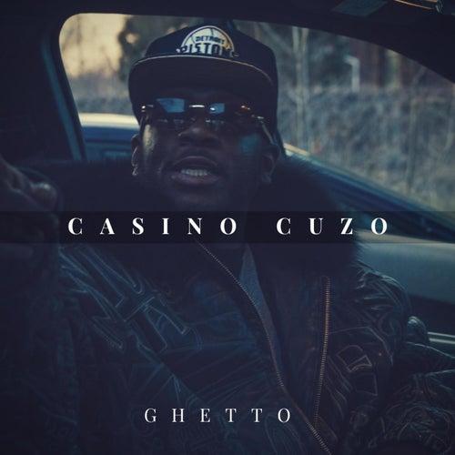 Ghetto by Casino Cuz'O
