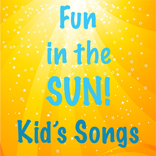 Fun in the Sun! Kid's Songs de Various Artists
