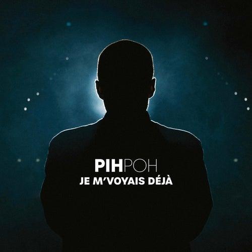 Je m'voyais déjà by PIHPOH