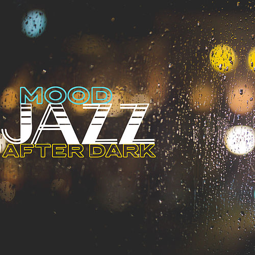 Mood Jazz After Dark – Night Music, Soft Jazz, Lounge Jazz, Relaxation, Instrumental Jazz Music von Relaxing Instrumental Music