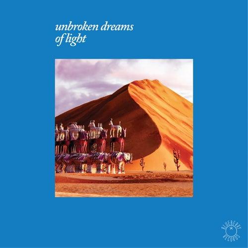 Unbroken Dreams Of light by Various Artists