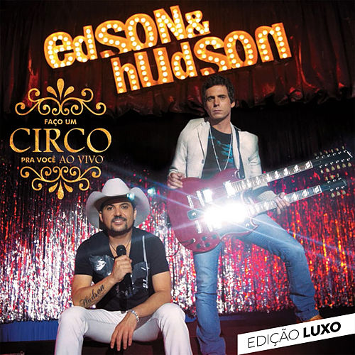 Faço um Circo pra Você (Edição Luxo) (Ao Vivo) de Edson & Hudson