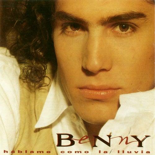 Háblame como la lluvia by Benny