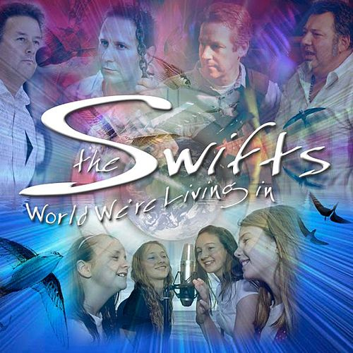 World We're Living In - Single by The Swifts