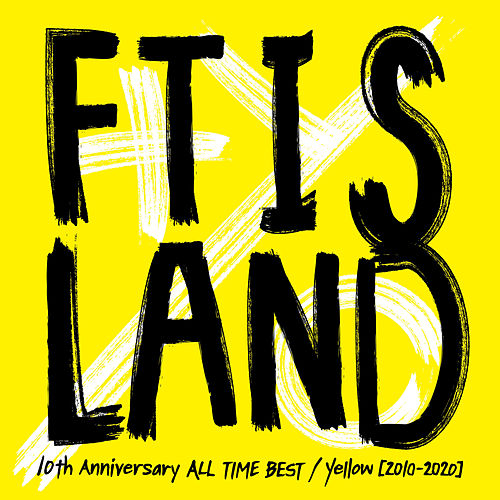 10th Anniversary ALL TIME BEST / Yellow [2010-2020] de FT Island