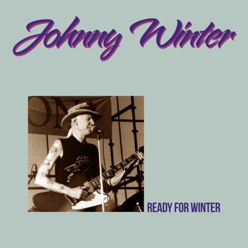 Ready For Winter (Deluxe Edition) de Johnny Winter