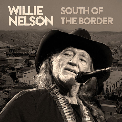 South of the Border van Willie Nelson
