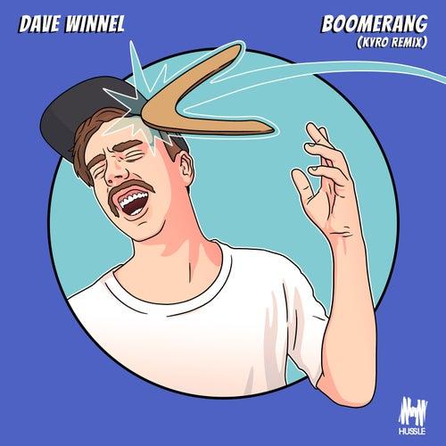 Boomerang (Kyro Remix) by Dave Winnel