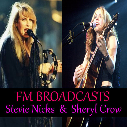 FM Broadcasts Stevie Nicks & Sheryl Crow von Stevie Nicks
