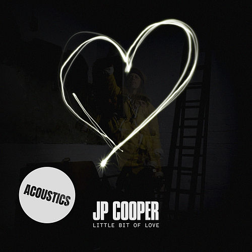 Little Bit Of Love (Acoustics) by JP Cooper