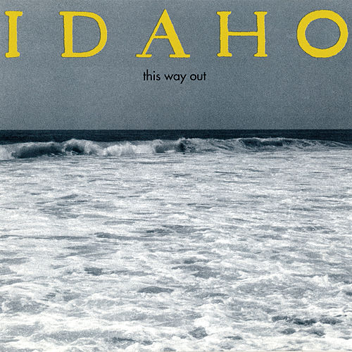 This Way Out by Idaho