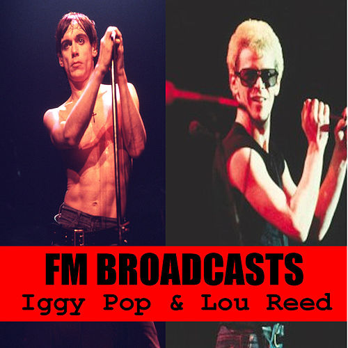 FM Broadcasts Iggy Pop & Lou Reed de Iggy Pop
