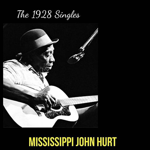 The 1928 Singles by Mississippi John Hurt