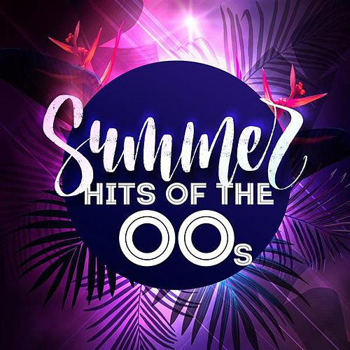 Summer Hits of the 00s by Various Artists