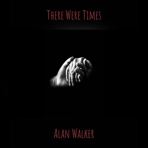 There Were Times de Alan Walker