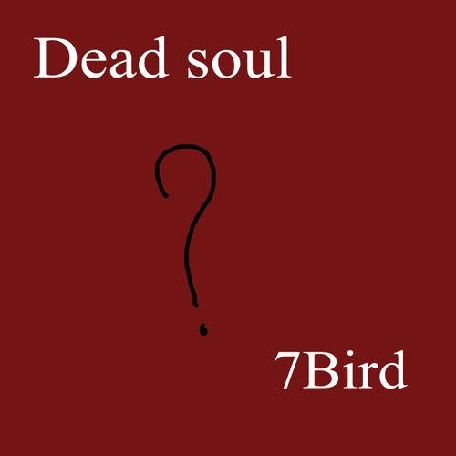 Dead Soul de 7Bird