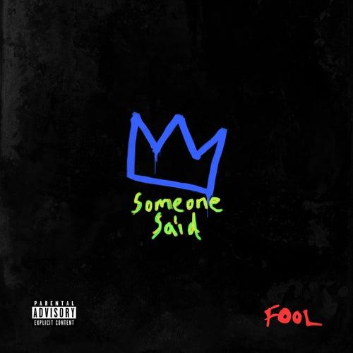 Someone Said by Fool