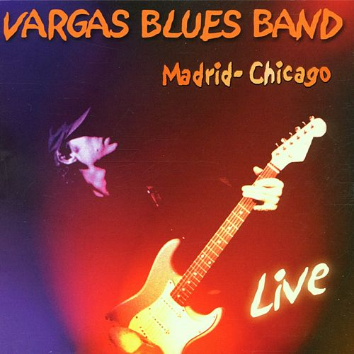 Madrid-Chicago Live de Vargas Blues Band
