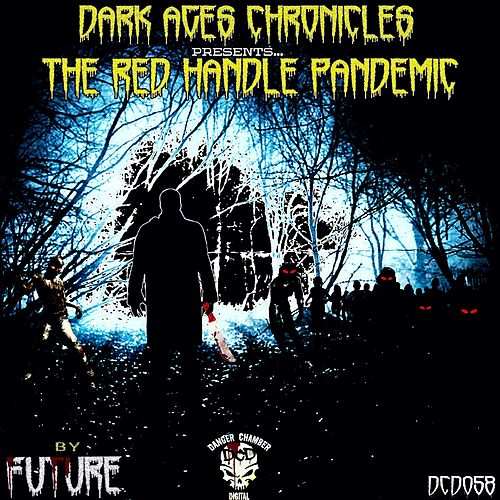 Dark Ages Chronicles - The Red Handle Pandemic PT1 by Future