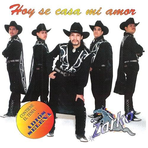 Hoy Se Casa Mi Amor by Grupo Zarko