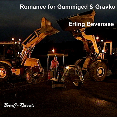 Romance for Gummiged & Gravko (Real Sound Edition) by Erling Bevensee