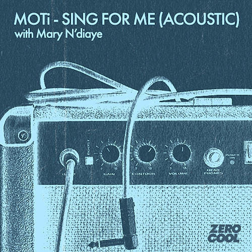 Sing For Me (with Mary N'diaye)(Acoustic Version) by MOTi