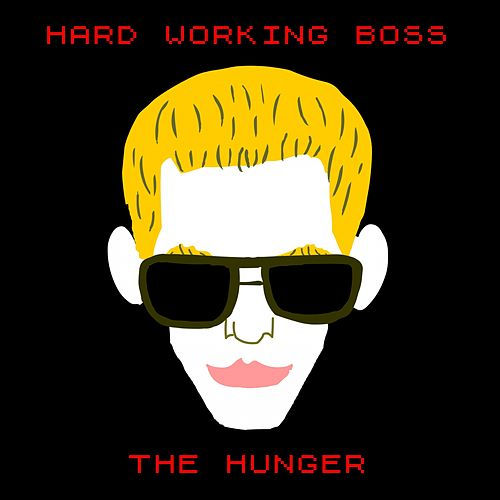 The Hunger by Hard Working Boss