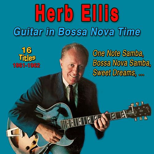 Herb Ellis - Guitar in Bossa Nova Time (1961-1962) van Herb Ellis