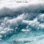 Silent Town by Without a Gun