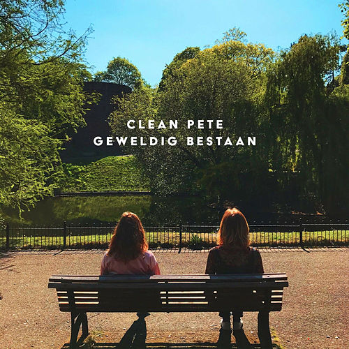 Geweldig Bestaan by Clean Pete