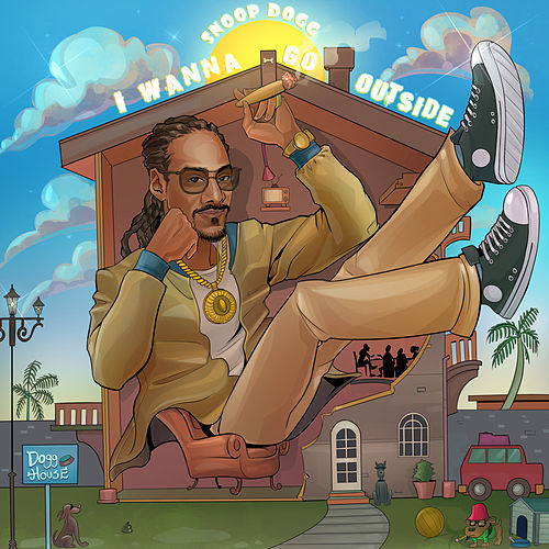 I Wanna Go Outside di Snoop Dogg