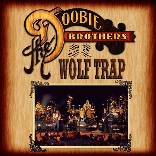 Live at Wolf Trap by The Doobie Brothers